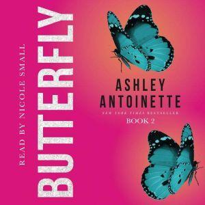 Butterfly 2, Ashley Antoinette