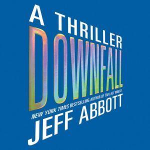 Downfall, Jeff Abbott