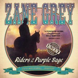 Riders of the Purple Sage: The Restored Edition, Zane Grey