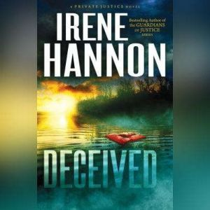 Deceived, Irene Hannon