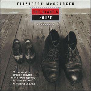 The Giant's House: A Romance, Elizabeth McCracken