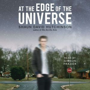 At the Edge of the Universe, Shaun David Hutchinson