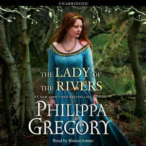The Lady of the Rivers, Philippa Gregory