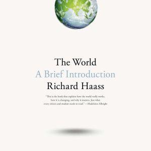 The World A Brief Introduction, Richard Haass