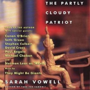 The Partly Cloudy Patriot, Sarah Vowell
