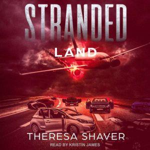 Stranded: Land, Theresa Shaver