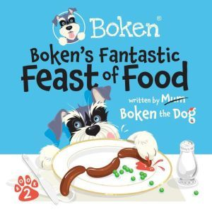 Boken's Fantastic Feast of Food!, Boken The Dog