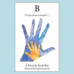 B, Sarah Kay