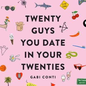 Twenty Guys You Date in Your Twenties, Gabi Conti