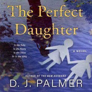 The Perfect Daughter: A Novel, D.J. Palmer