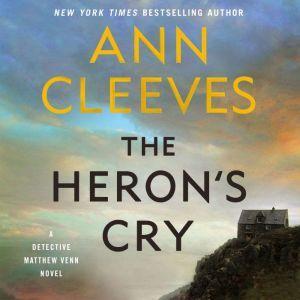 The Heron's Cry: A Detective Matthew Venn Novel, Ann Cleeves