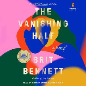 The Vanishing Half: A Novel, Brit Bennett