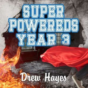 Super Powereds Year 3, Drew Hayes
