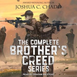 The Complete Brother's Creed Box Set The Complete Zombie Apocalypse Series, Joshua C. Chadd