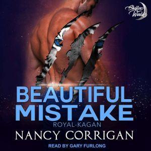 Beautiful Mistake: The Royal Shifters, Nancy Corrigan