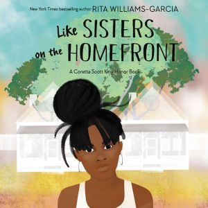 Like Sisters on the Homefront, Rita Williams-Garcia