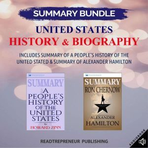 Summary Bundle: United States History & Biography | Readtrepreneur Publishing: Includes Summary of A People's History of the United Stated & Summary of Alexander Hamilton, Readtrepreneur Publishing