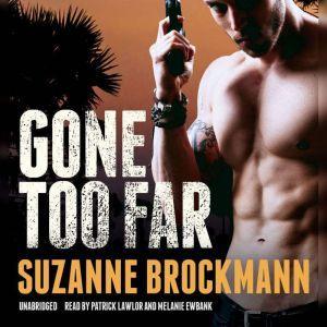 Gone Too Far, Suzanne Brockmann