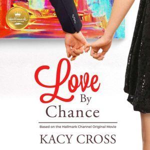 Love By Chance, Kacy Cross
