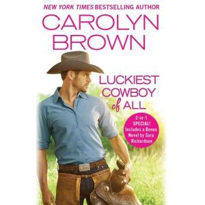 Luckiest Cowboy of All: Two full books for the price of one, Carolyn Brown