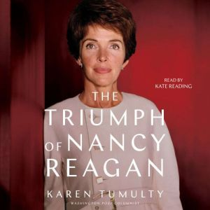 The Triumph of Nancy Reagan, Karen Tumulty