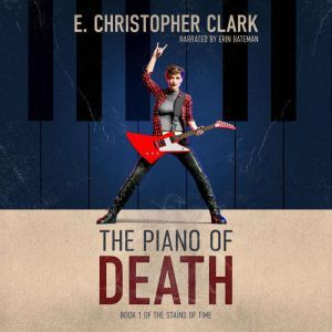 The Piano of Death, E. Christopher Clark
