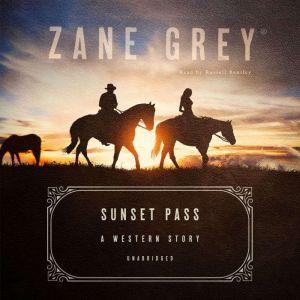 Sunset Pass: A Western Story, Zane Grey