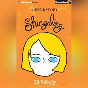 Shingaling: A Wonder Story, R. J. Palacio