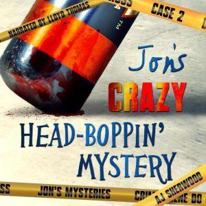 Jon's Crazy Head-Boppin' Case, AJ Sherwood