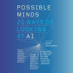 Possible Minds Twenty-Five Ways of Looking at AI, John Brockman