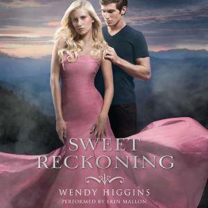 Sweet Reckoning, Wendy Higgins