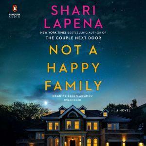 Not a Happy Family A Novel, Shari Lapena