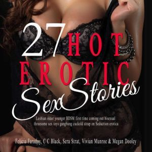 27 Hot Erotic Sex  Stories Lesbian older younger BDSM first time coming out bisexual threesome sex toys gangbang Cuckold Strap on Seduction erotica, Sienna Hunt