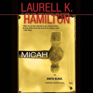 Micah: An Anita Blake, Vampire Hunter Novel, Laurell K. Hamilton