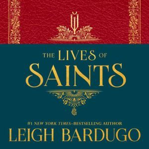 The Lives of Saints, Leigh Bardugo