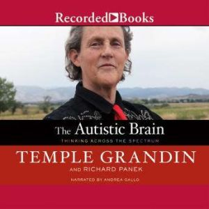 The Autistic Brain Thinking Across the Spectrum, Temple Grandin