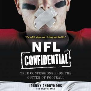 NFL Confidential True Confessions from the Gutter of Football, Johnny Anonymous