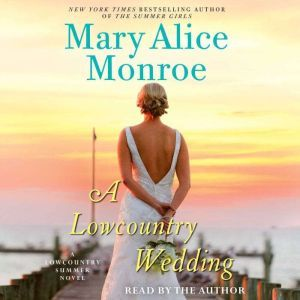 A Lowcountry Wedding, Mary Alice Monroe