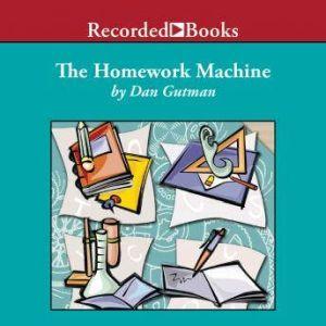 The Homework Machine, Dan Gutman