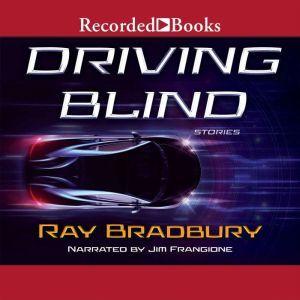Driving Blind, Ray Bradbury