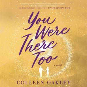 You Were There Too, Colleen Oakley