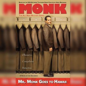 Mr. Monk Goes to Hawaii: A Monk Mystery, Lee Goldberg