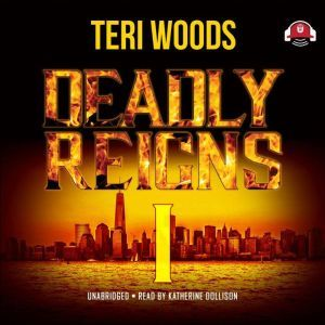 Deadly Reigns I, Teri Woods