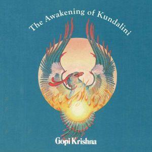 The Awakening of Kundalini, Gopi Krishna