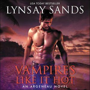Vampires Like It Hot: An Argeneau Novel, Lynsay Sands