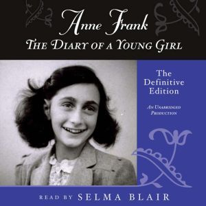 Anne Frank: The Diary of a Young Girl The Definitive Edition, Anne Frank