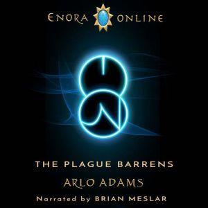 Plague Barrens, The: A LitRPG GameLit Fantasy Adventure, Arlo Adams