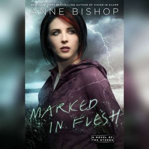 Marked in Flesh: A Novel of the Others, Anne Bishop
