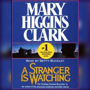 A Stranger Is Watching, Mary Higgins Clark