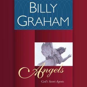 Angels: God's Secret Agents, Billy Graham
